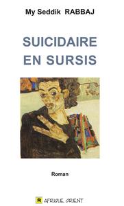 SUICIDAIRE EN SURSIS