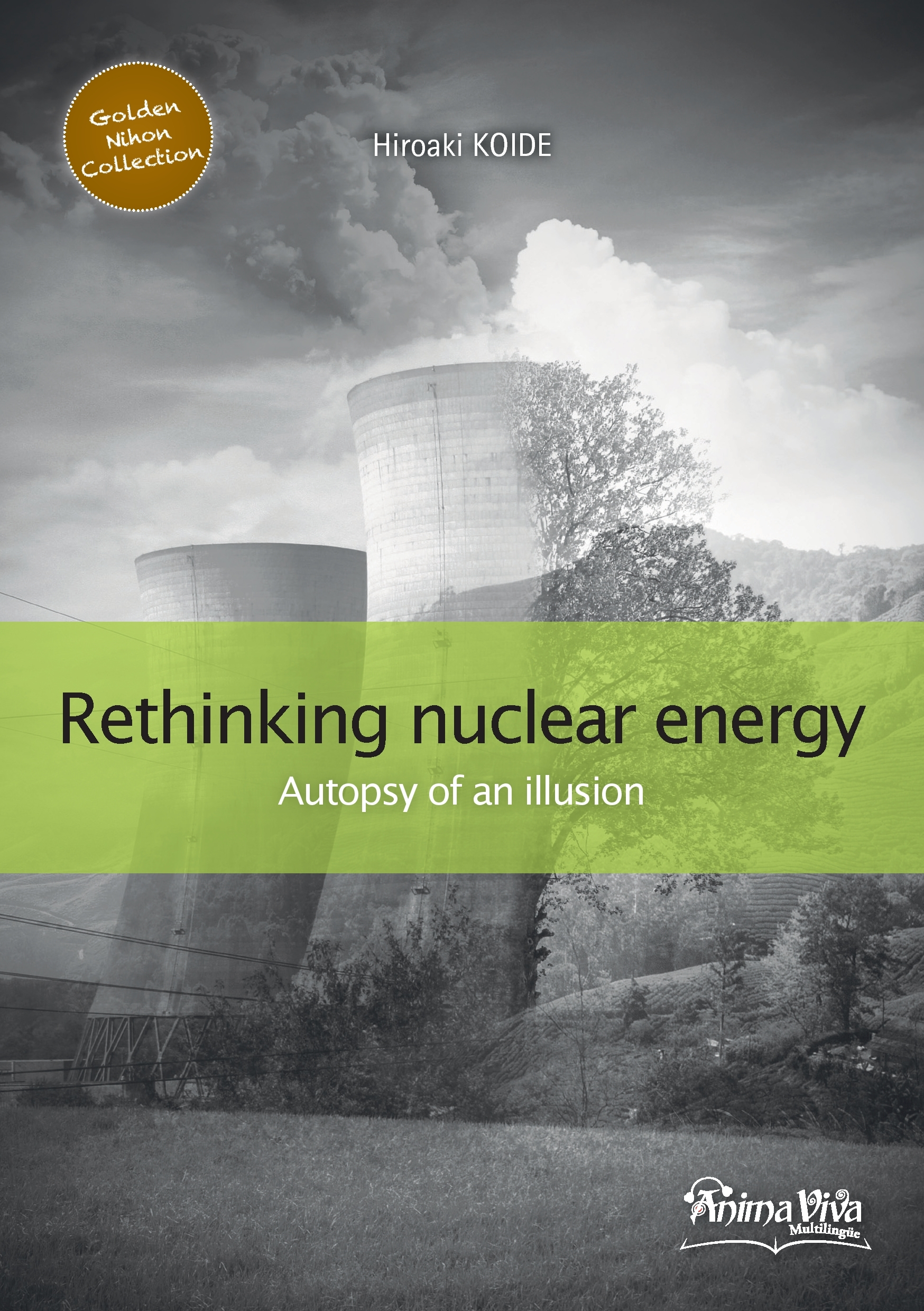 GOLDEN NIHON COLLECTION - T02 - RETHINKING NUCLEAR POWER - AUTOPSY OF AN ILLUSION