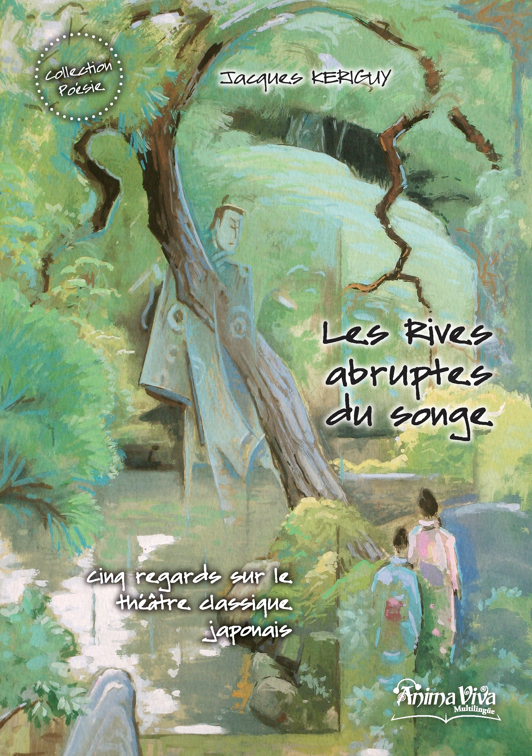 COLLECTION POESIE - T04 - LES RIVES ABRUPTES DU SONGE - CINQ REGARDS SUR LE THEATRE CLASSIQUE JAPONA