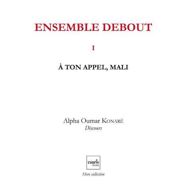 ENSEMBLE DEBOUT V1 - A TON APPEL MALI