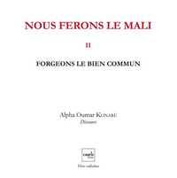 NOUS FERONS LE MALI V2 ? FORGEONS LE BIEN COMMUN