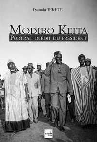 MODIBO KEITA - PORTRAIT INEDIT DU PRESIDENT