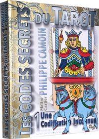 LES CODES SECRETS DU TAROT - VOLUME 1 - UNE CODIFICATION INCONNUE
