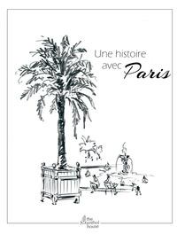 UNE  HISTOIRE AVEC PARIS,  JARDIN DU LUXEMBOURG
