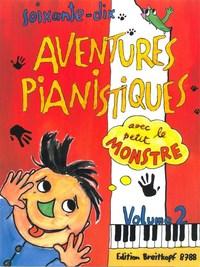 70 AVENTURES PIANISTIQUES AVEC LE PETIT MONSTRE 2 PIANO