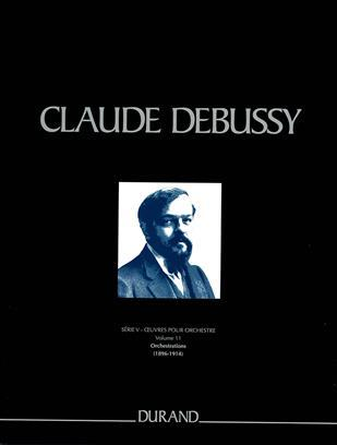 OEUVRES POUR ORCHESTRE - SERIE V - VOL. 11 -  ORCHESTRATIONS (1896-1914)