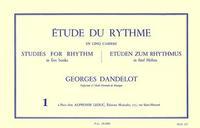 DANDELOT: ETUDE DU RYTHME VOLUME 1