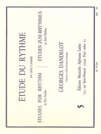 GEORGES DANDELOT: ETUDE DU RYTHME - VOLUME 5