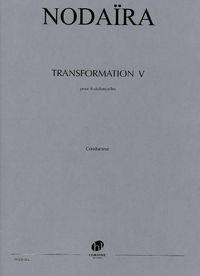 TRANSFORMATION V POUR 4 VIOLONCELLES --- CONDUCTEUR ET PARTIES SEPAREES