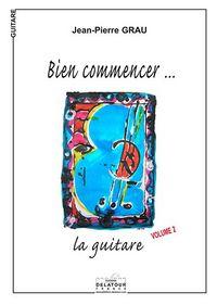 BIEN COMMENCER LA GUITARE - VOLUME 2
