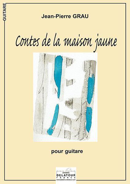 CONTES DE LA MAISON JAUNE POUR GUITARE