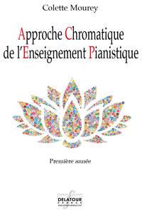 APPROCHE CHROMATIQUE DE L'ENSEIGNEMENT PIANISTIQUE - 1ERE ANNEE