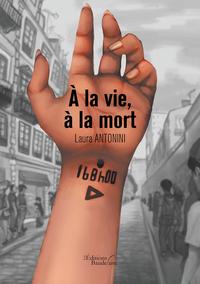 A LA VIE, A LA MORT