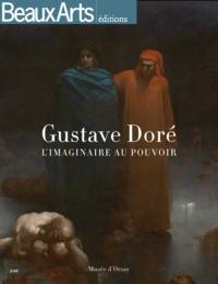 GUSTAVE DORE AU MUSEE D'ORSAY - L'IMAGINAIRE AU POUVOIR