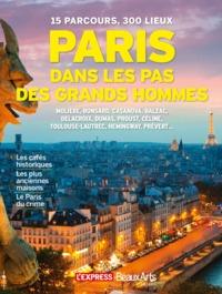 LE PARIS DES GRANDS HOMMES - COEDITION L'EXPRESS
