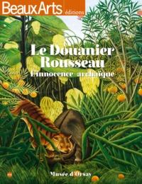 LE DOUANIER ROUSSEAU L'INNOCENCE ARCHAIQUE - AU MUSEE D'ORSAY