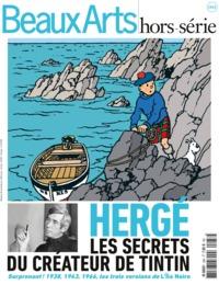 HERGE, LES SECRETS DU CREATEUR DE TINTIN