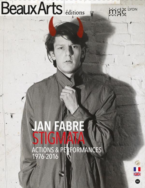 JAN FABRE/STIGMATA - ACTIONS & PERFORMANCES 1976-2016
