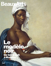 LE MODELE NOIR, DE GERICAULT A MATISSE - AU MUSEE D'ORSAY
