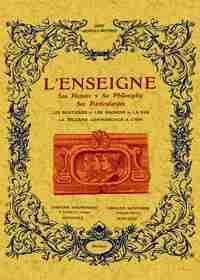 L'ENSEIGNE : SON HISTOIRE, SA PHILOSOPHIE, SES PARTICULARITES, LES BOUTIQUES, LES MAISONS, LA RUE