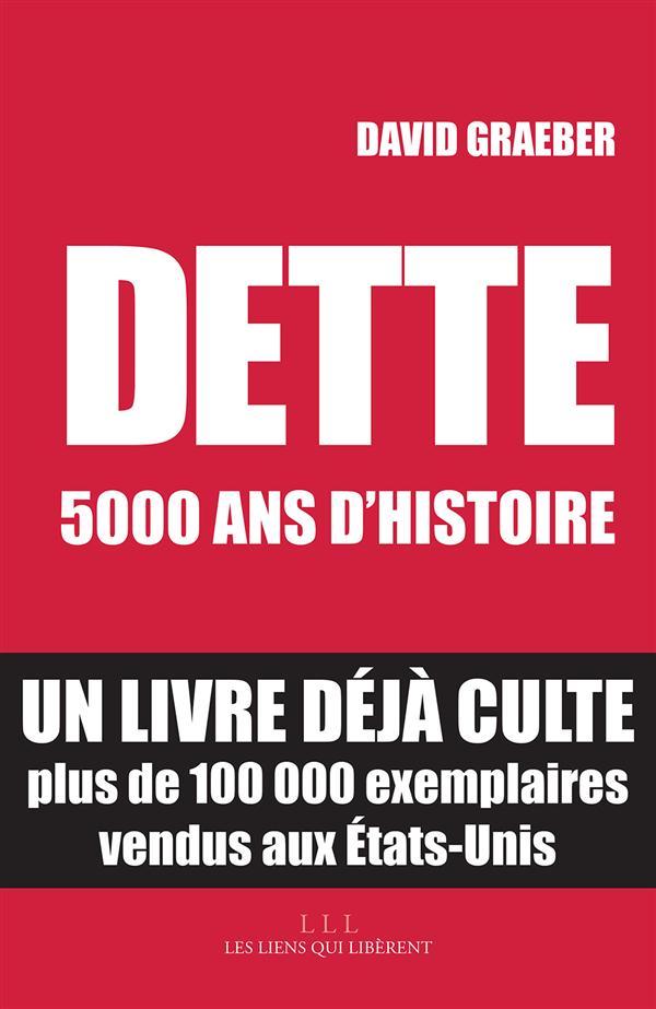 DETTE : 5000 ANS D'HISTOIRE