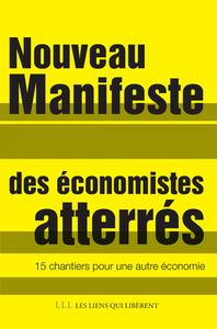 NOUVEAU MANIFESTE DES ECONOMISTES ATTERRES - 15 CHANTIERS POUR UNE AUTRE ECONOMIE