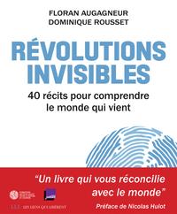 REVOLUTIONS INVISIBLES - 40 RECITS POUR COMPRENDRE LE MONDE QUI VIENT