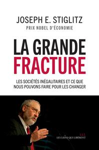 GRANDE FRACTURE (LA) - LES SOCIETES INEGALITAIRES ET CE QUE NOUS POUVONS FAIRE POUR LES CHANGER