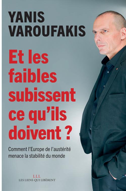 ET LES FAIBLES SUBISSENT CE QU'ILS DOIVENT ? - COMMENT L'EUROPE DE L'AUSTERITE MENACE LA STABILITE D