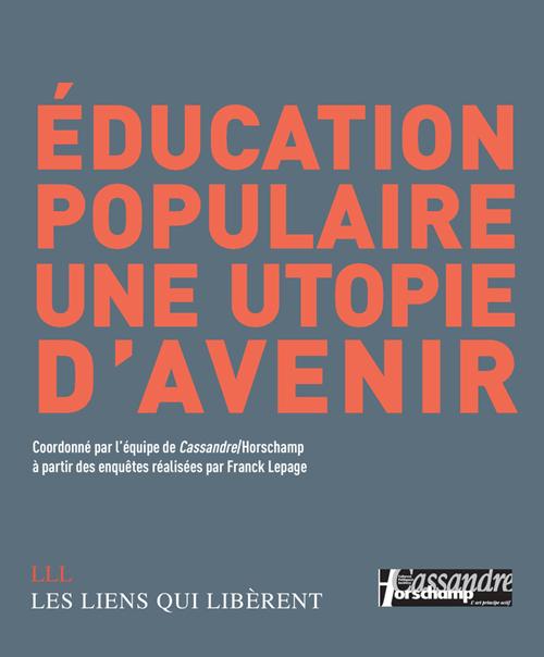 EDUCATION POPULAIRE, UNE UTOPIE D'AVENIR - FERMETURE ET BASCULE VERS 9791020903822