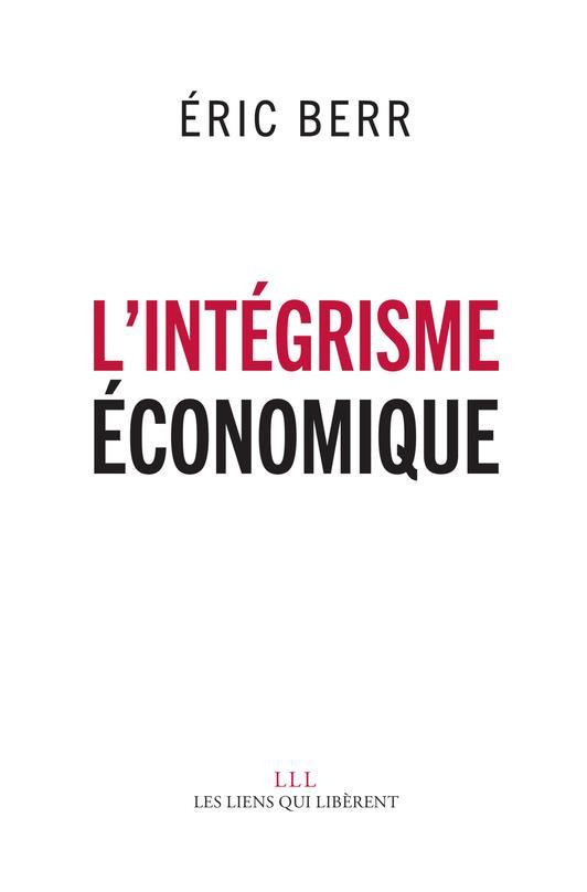 L'INTEGRISME ECONOMIQUE