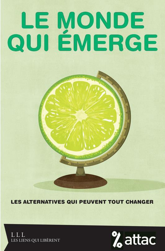 LE MONDE QUI EMERGE - LES ALTERNATIVES QUI PEUVENT TOUT CHANGER