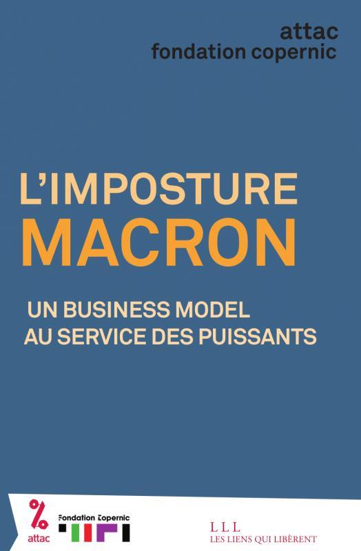 L'IMPOSTURE MACRON - UN BUSINESS MODEL AU SERVICE DES PUISSANTS
