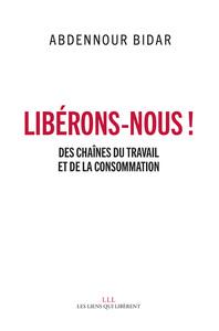 LIBERONS-NOUS ! - DES CHAINES DU TRAVAIL ET DE LA CONSOMMATION
