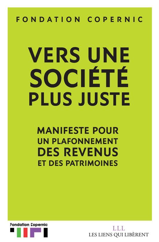 VERS UNE SOCIETE PLUS JUSTE - MANIFESTE POUR UN PLAFONNEMENT DES REVENUS ET DES PATRIMOINES