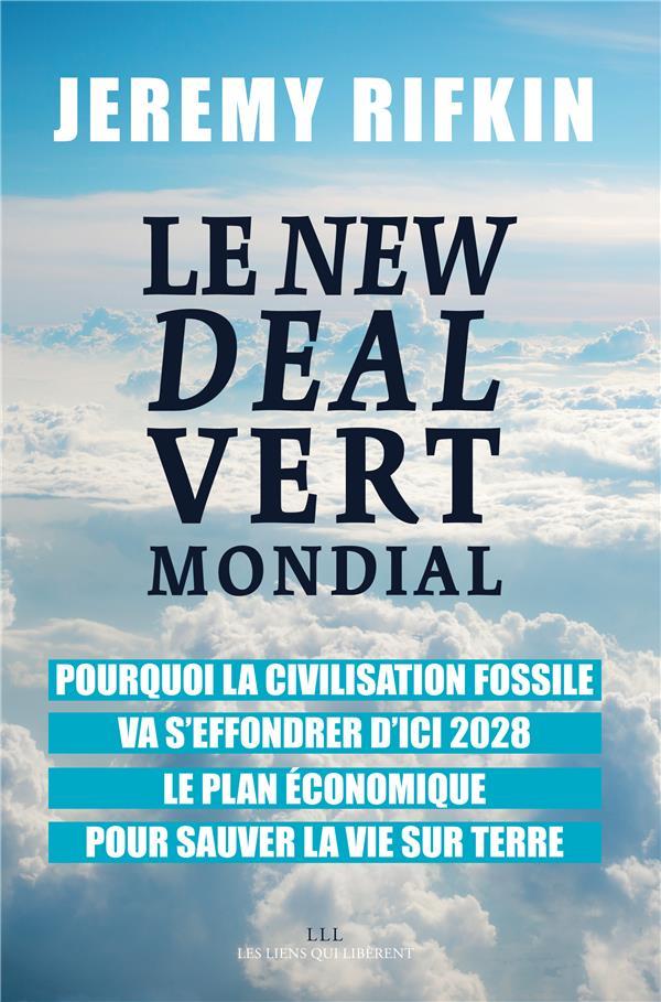 LE NEW DEAL VERT MONDIAL - POURQUOI LA CIVILISATION FOSSILE VA S'EFFONDRER D'ICI 2028 - LE PLAN ECON
