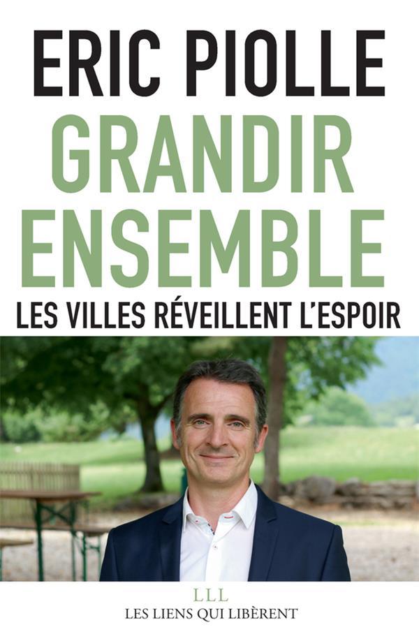 GRANDIR ENSEMBLE - LES VILLES REVEILLENT L'ESPOIR