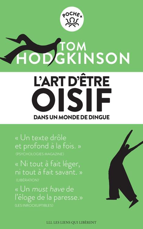 L'ART D'ETRE OISIF - ...DANS UN MONDE DE DINGUE