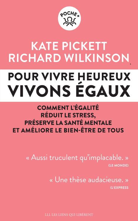 POUR VIVRE HEUREUX, VIVONS EGAUX ! - COMMENT L'EGALITE REDUIT LE STRESS, PRESERVE LA SANTE MENTALES