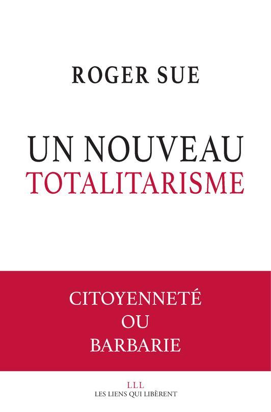LE SPECTRE TOTALITAIRE - REPENSER LA CITOYENNETE