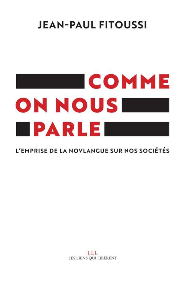 COMME ON NOUS PARLE - L'EMPRISE DE LA NOVLANGUE SUR NOS SOCIETES