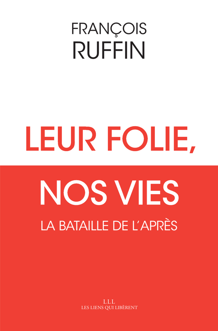 LEUR FOLIE, NOS VIES - LA BATAILLE DE L'APRES