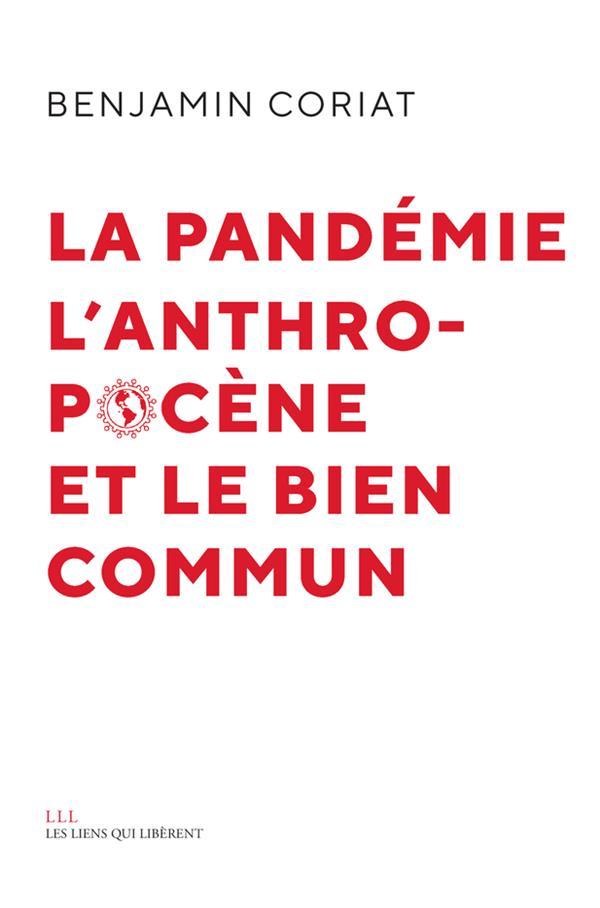 LA PANDEMIE, L'ANTHROPOCENE, ET LE BIEN COMMUN