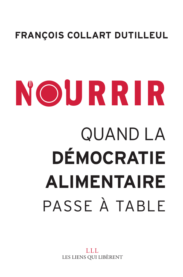 NOURRIR - QUAND LA DEMOCRATIE ALIMENTAIRE PASSE A TABLE