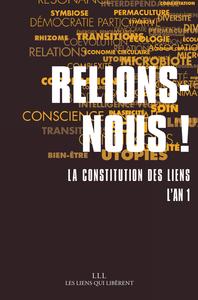 RELIONS-NOUS ! - LA CONSTITUTION DES LIENS - L'AN 1