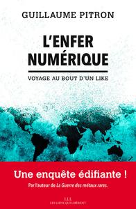 L'ENFER NUMERIQUE - VOYAGE AU BOUT D'UN LIKE