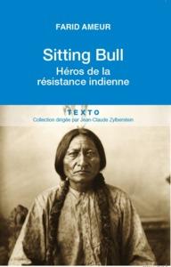 SITTING BULL HEROS DE LA RESISTANCE INDIENNE