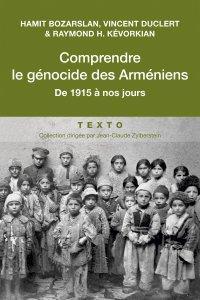 Comprendre le genocide des armeniens de 1915 a nos jours