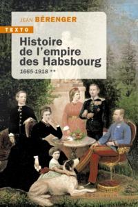 HISTOIRE DE L'EMPIRE DES HABSBOURG - 1665-1918 TOME 2