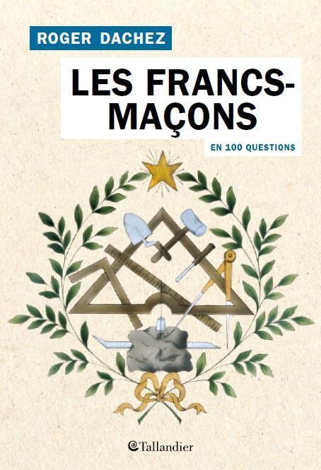 Les francs-macons en 100 questions